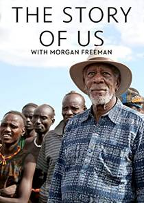 Picture of a TV show: The Story Of Us With Morgan Freeman