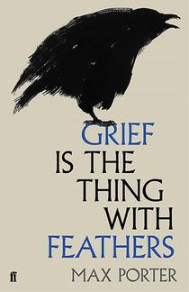 Picture of a book: Grief Is The Thing With Feathers