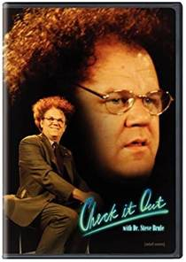 Picture of a TV show: Check It Out! With Dr. Steve Brule