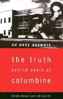 Picture of a book: No Easy Answers: The Truth Behind Death At Columbine