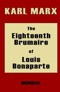 Picture of a book: The Eighteenth Brumaire Of Louis Bonaparte