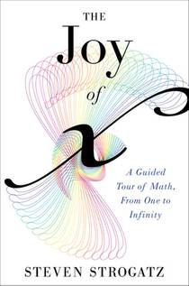 Picture of a book: The Joy Of X: A Guided Tour Of Math, From One To Infinity
