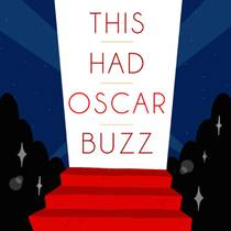 Picture of a podcast: This Had Oscar Buzz