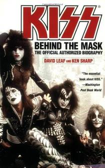 Picture of a book: Kiss: Behind The Mask - Official Authorized Biography