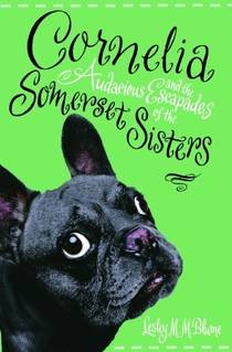 Picture of a book: Cornelia And The Audacious Escapades Of The Somerset Sisters