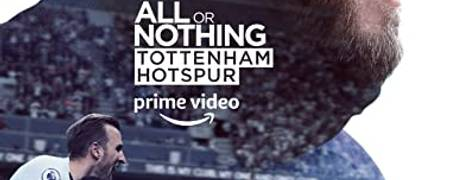 Image of All Or Nothing: Tottenham Hotspur
