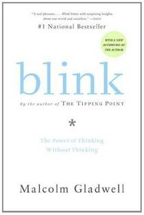 Picture of a book: Blink: The Power Of Thinking Without Thinking