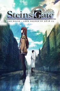 Picture of a movie: Steins Gate The Movie: Load Region Of Déjà Vu