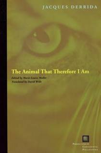 Picture of a book: The Animal That Therefore I Am