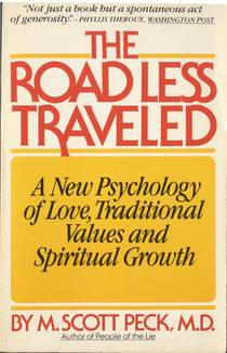 Picture of a book: The Road Less Traveled: A New Psychology Of Love, Traditional Values And Spiritual Growth