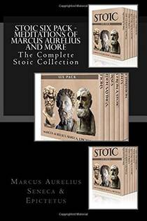 Picture of a book: Stoic Six Pack - Meditations Of Marcus Aurelius And More: The Complete Stoic Collection