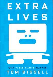 Picture of a book: Extra Lives: Why Video Games Matter