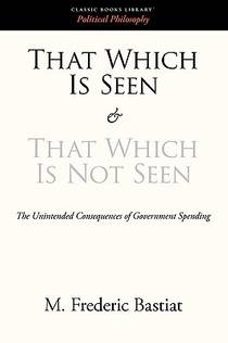 Picture of a book: That Which Is Seen And That Which Is Not Seen