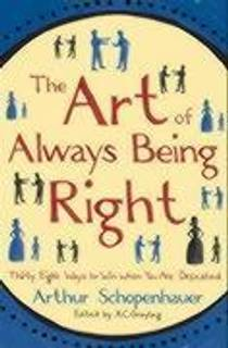 Picture of a book: The Art Of Always Being Right