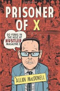 Picture of a book: Prisoner of X: 20 Years in the Hole at Hustler Magazine