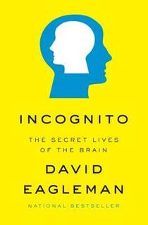 Picture of a book: Incognito: The Secret Lives Of The Brain