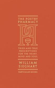 Picture of a book: The Poetry Pharmacy: Tried-And-True Prescriptions For The Mind, Heart And Soul