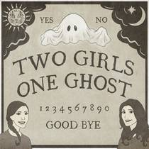 Picture of a podcast: Two Girls One Ghost