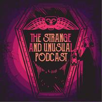 Picture of a podcast: The Strange And Unusual Podcast
