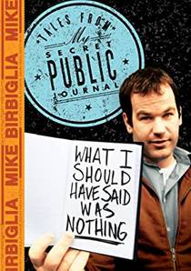 Picture of a TV show: Mike Birbiglia: What I Should Have Said Was Nothing