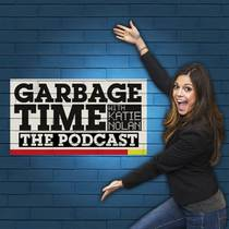 Picture of a podcast: The Garbage Time Podcast With Katie Nolan