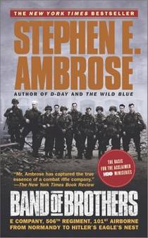 Picture of a book: Band Of Brothers: E Company, 506th Regiment, 101st Airborne From Normandy To Hitler's Eagle's Nest