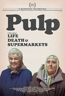 Picture of a movie: Pulp: A Film About Life, Death And Supermarkets