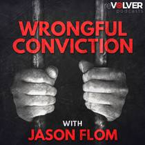 Picture of a podcast: Wrongful Conviction With Jason Flom