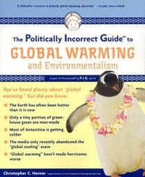 Picture of a book: The Politically Incorrect Guide to Global Warming and Environmentalism