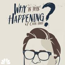 Picture of a podcast: Why Is This Happening? With Chris Hayes