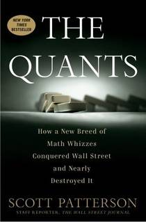 Picture of a book: The Quants: How A New Breed Of Math Whizzes Conquered Wall Street And Nearly Destroyed It