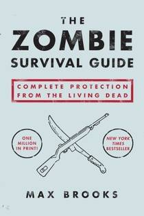Picture of a book: The Zombie Survival Guide: Complete Protection From The Living Dead