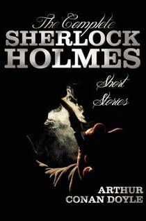 Picture of a book: The Complete Stories Of Sherlock Holmes, Volume 1