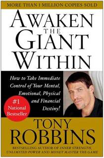 Picture of a book: Awaken The Giant Within: How To Take Immediate Control Of Your Mental, Emotional, Physical And Financial Destiny!