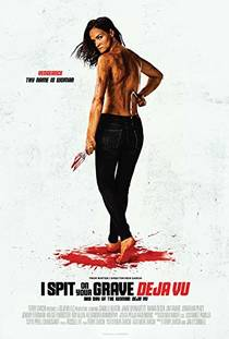 Picture of a movie: I Spit On Your Grave: Deja Vu