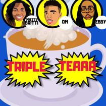 Picture of a podcast: Triple Teaaa