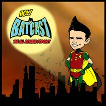 Picture of a podcast: Holy Batcast - The All Batman Podcast