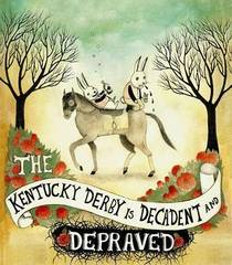 Picture of a book: The Kentucky Derby Is Decadent And Depraved