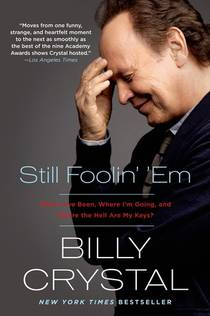 Picture of a book: Still Foolin' 'Em: Where I've Been, Where I'm Going, and Where the Hell Are My Keys
