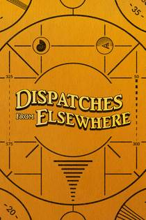 Picture of a TV show: Dispatches From Elsewhere