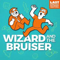 Picture of a podcast: Wizard And The Bruiser
