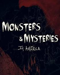 Picture of a TV show: Monsters And Mysteries In America