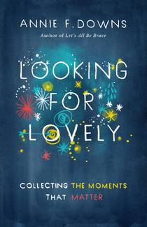 Picture of a book: Looking for Lovely: Collecting the Moments that Matter