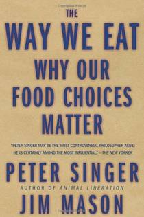 Picture of a book: The Way We Eat: Why Our Food Choices Matter