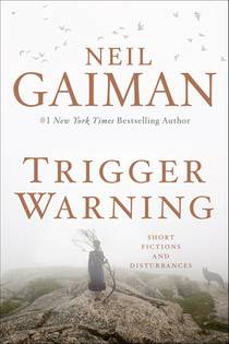 Picture of a book: Trigger Warning: Short Fictions And Disturbances