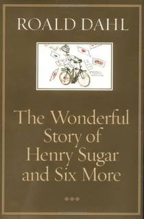 Picture of a book: The Wonderful Story Of Henry Sugar And Six More