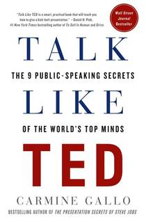 Picture of a book: Talk Like Ted: The 9 Public-Speaking Secrets Of The World's Top Minds