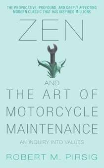 Picture of a book: Zen And The Art Of Motorcycle Maintenance: An Inquiry Into Values