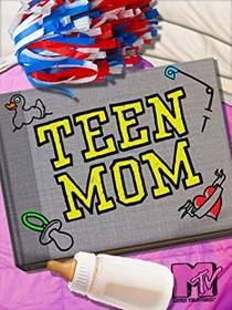 Picture of a TV show: Teen Mom