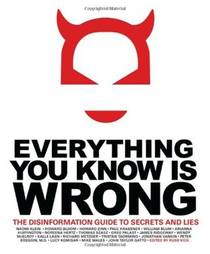 Picture of a book: Everything You Know Is Wrong: The Disinformation Guide To Secrets And Lies